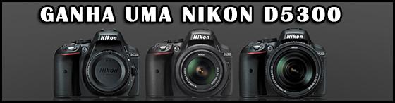 Ganha uma Nikon D5300